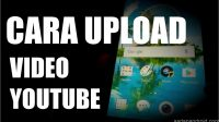cara upload video ke youtube di hp android