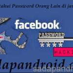 2 Cara Mengetahui Password Facebook Orang Lain Terbaru 2018 100% Work