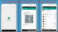 Cara Mudah Melihat Isi Pesan Whatsapp Pacar Dengan Aplikasi Whatsweb