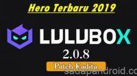 Download Lulubox V. 2.0.8 ML Free Patch Kadita Terbaru 2019