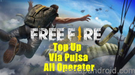 Cara Top Up Diamonds Free Fire Menggunakan Pulsa All Operator 2019 sadapandroid.com